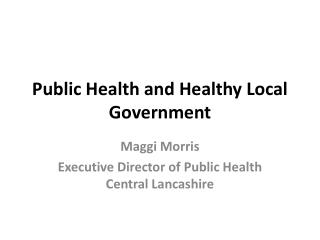 Public Health and Healthy Local Government