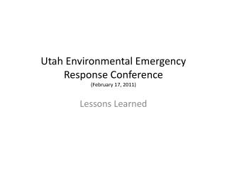 Utah Environmental Emergency Response Conference (February 17, 2011)