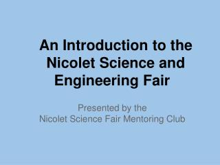 An Introduction to the Nicolet Science and Engineering Fair