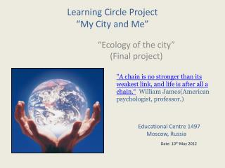 "Learning Circle Project ""My City and Me"""