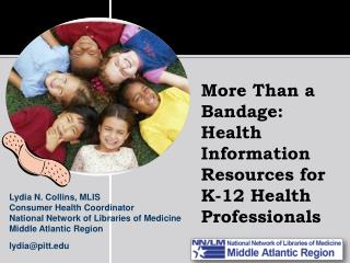 More  Than  a Bandage: Health Information Resources for  K-12  Health Professionals