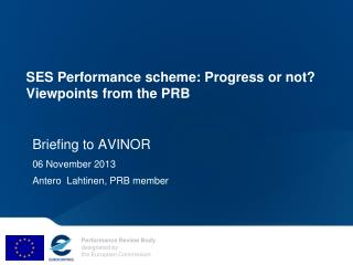 SES Performance scheme: Progress or not?  Viewpoints from the PRB