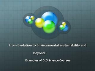 From Evolution to Environmental Sustainability and Beyond: