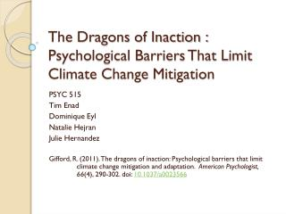 The Dragons of Inaction : Psychological Barriers That Limit Climate Change Mitigation