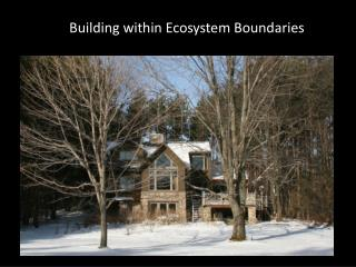 Building within Ecosystem Boundaries
