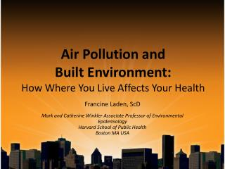 Air Pollution and Built Environment: How Where You Live Affects Your Health