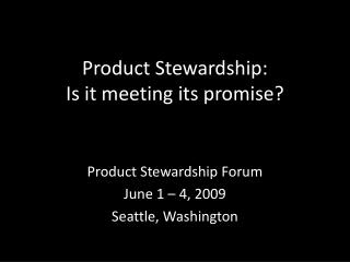 Product Stewardship: Is it meeting its promise?