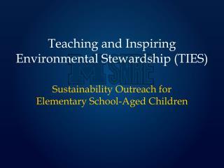 Teaching and Inspiring Environmental Stewardship (TIES)