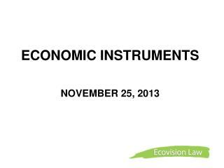 ECONOMIC INSTRUMENTS NOVEMBER 25, 2013