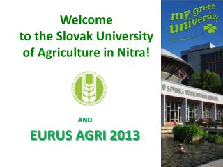 Welcome to  the  Slovak  University of Agriculture  in Nitra!
