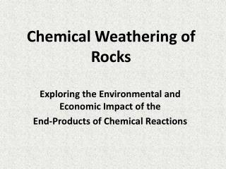 Chemical Weathering of Rocks
