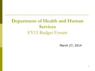 Department of Health and Human Services FY15 Budget Forum