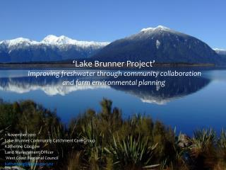 'Lake Brunner Project' I mproving freshwater through community collaboration and farm environmental planning