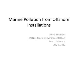 Marine Pollution from Offshore Installations
