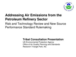 Tribal Consultation Presentation US Environmental Protection Agency Office of Air Quality Planning and Standards Resear