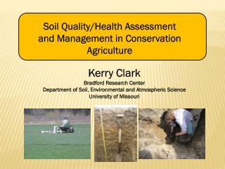 Kerry Clark Bradford Research Center Department of Soil, Environmental and Atmospheric Science University of Missouri