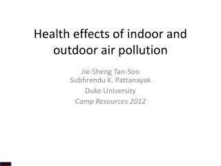 Health effects of indoor and outdoor air pollution
