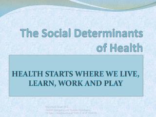 The Social Determinants of Health