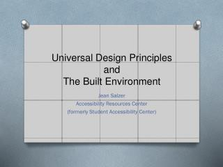 Universal Design Principles and  The  B uilt Environment