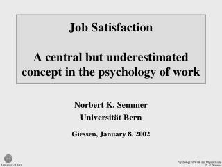 Job Satisfaction A central but underestimated concept in the psychology of work