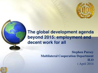 The global development agenda beyond 2015: employment and decent work for all