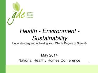 Health - Environment - Sustainability  Understanding and Achieving Your Clients Degree of Green®