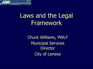 Laws and  t he Legal Framework