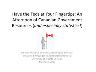 Have the Feds at Your Fingertips: An Afternoon of Canadian Government Resources ( and especially statistics! )
