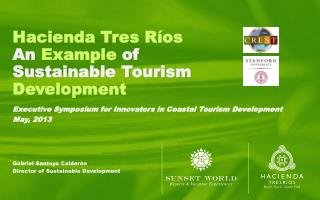 Hacienda Tres Ríos  An Example  of  Sustainable Tourism Development