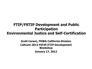 FTIP/FSTIP Development and Public Participation Environmental Justice and Self-Certification