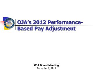 OJA's 2012 Performance-Based Pay Adjustment