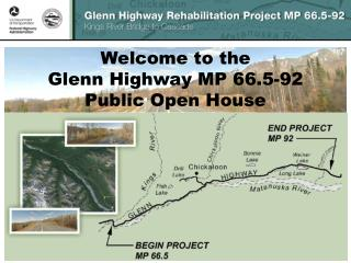 Welcome to the  Glenn Highway MP 66.5-92  Public Open House