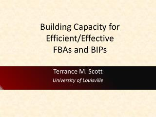 Building Capacity for  Efficient/Effective  FBAs  and  BIPs