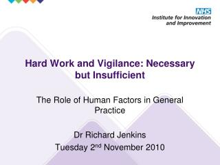 Hard Work and Vigilance: Necessary but Insufficient