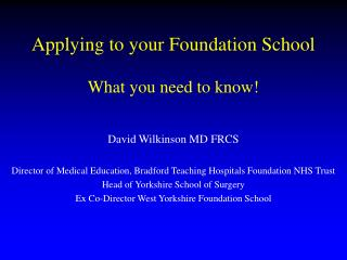 Applying to your Foundation School What you need to know!
