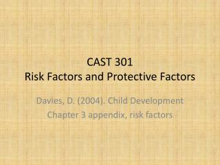 CAST 301 Risk  Factors and Protective Factors