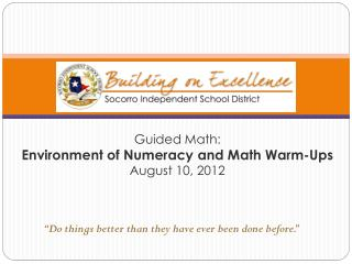Guided Math: Environment of Numeracy and Math Warm-Ups August 10, 2012