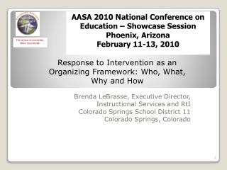 Brenda LeBrasse, Executive  Director, Instructional Services and RtI Colorado Springs School District 11 Colorado Spring
