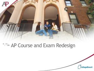 AP C o urse and Exam Redesign