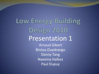 Low Energy Building Design 2010