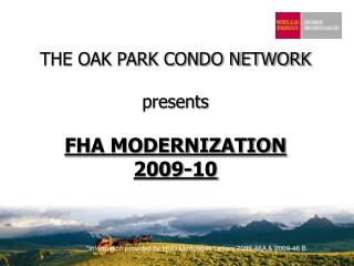THE OAK PARK CONDO NETWORK presents FHA MODERNIZATION 2009-10