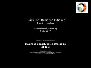 Ekurhuleni Business Initiative Evening meeting Summer Place, Boksburg 7 May 2007