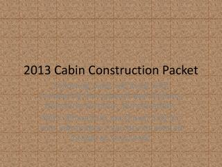 2013 Cabin Construction Packet