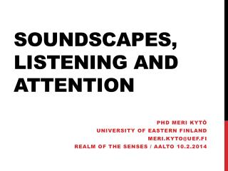 Soundscapes ,  listening  and  attention