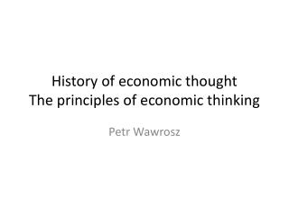 History of economic thought The principles of economic thinking
