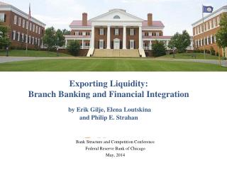 Exporting Liquidity: Branch Banking and Financial Integration by  Erik Gilje, Elena Loutskina  and Philip E. Strahan