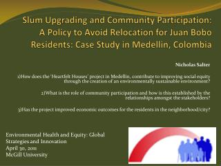 Slum Upgrading and Community Participation: A Policy to Avoid Relocation for Juan  Bobo  Residents: Case Study in Medell