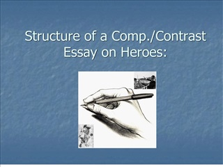 structure of a comp.contrast essay on heroes: