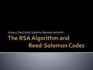 The RSA Algorithm and  	         Reed-Solomon Codes