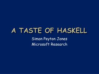 A taste of Haskell